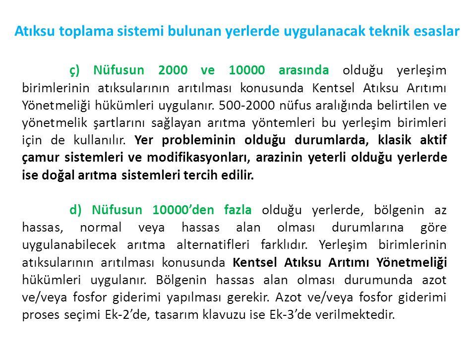 Atıksu toplama sistemi bulunan yerlerde uygulanacak teknik esaslar ç) Nüfusun 2000 ve 10000 arasında olduğu yerleşim birimlerinin atıksularının arıtıl