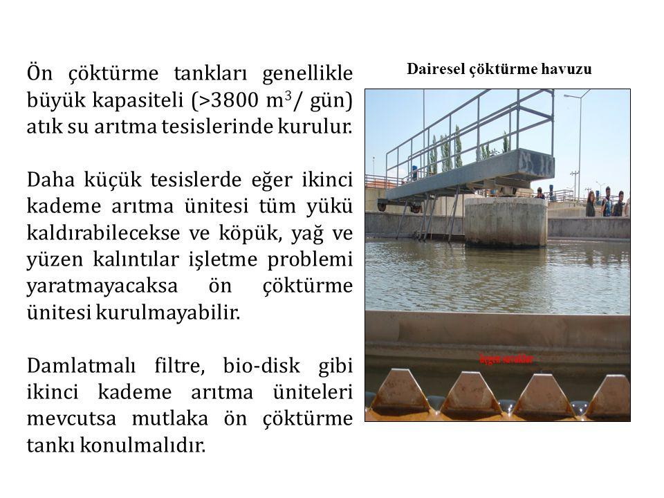 YATAY AKIŞLI ÖN ÇÖKTÜRME TANKLARI YATAY AKIŞLI DİKDÖRTGEN HAVUZLAR Dairesel havuzlara göre avantaj ve dezavantajları aşağıda sunulmuştur.