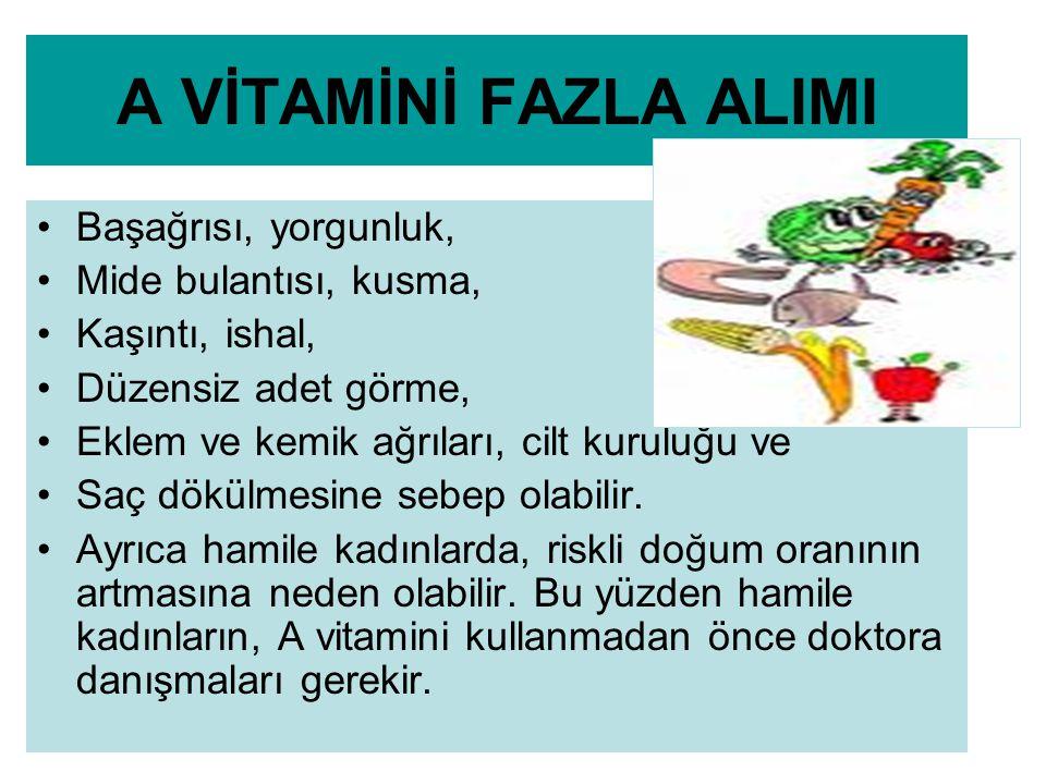 VİTAMİN E Günlük ihtiyacınız 0-12 ay: 3-4 mg 1-7 yaş: 6-7 mg 11-18 yaş: 8 mg 18 yaş üstü:10 mg Hamileler: 2 mg Emzirenler: 3 mg