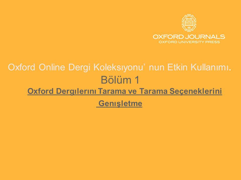 Oxford Online Dergi Koleksıyonu' nun Etkin Kullanımı. Bölüm 1 Oxford Dergılerını Tarama ve Tarama Seçeneklerini Genışletme
