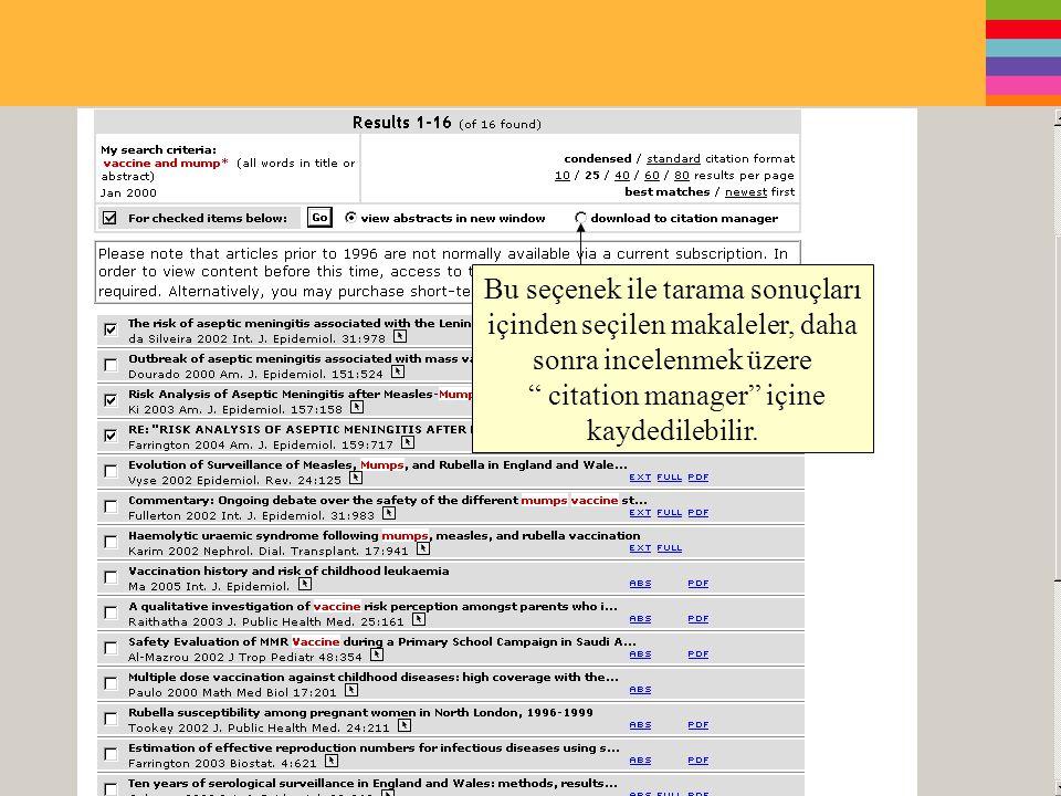 Bu seçenek ile tarama sonuçları içinden seçilen makaleler, daha sonra incelenmek üzere citation manager içine kaydedilebilir.