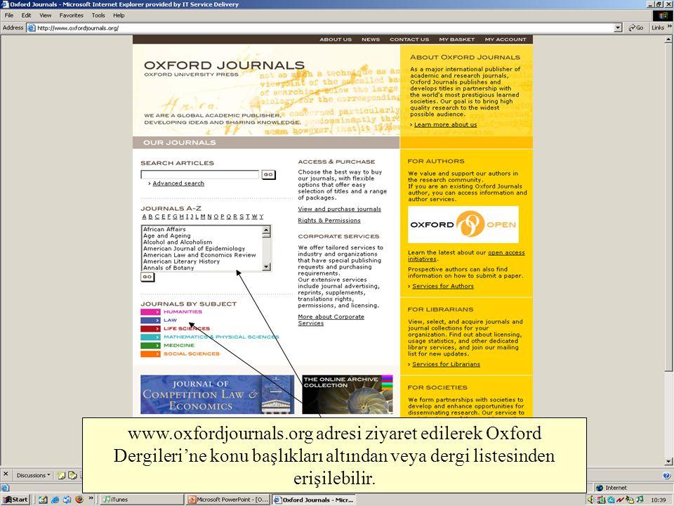 www.oxfordjournals.org adresi ziyaret edilerek Oxford Dergileri'ne konu başlıkları altından veya dergi listesinden erişilebilir.