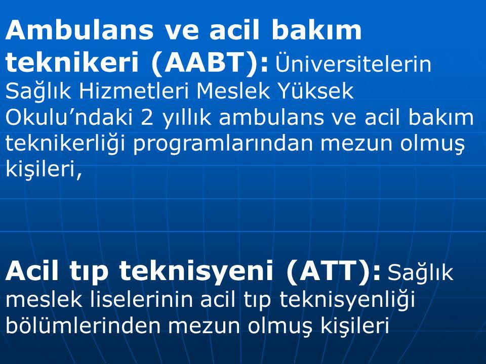 Ambulans ve acil bakım teknikeri (AABT): Üniversitelerin Sağlık Hizmetleri Meslek Yüksek Okulu'ndaki 2 yıllık ambulans ve acil bakım teknikerliği prog