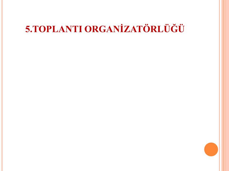 5.TOPLANTI ORGANİZATÖRLÜĞÜ