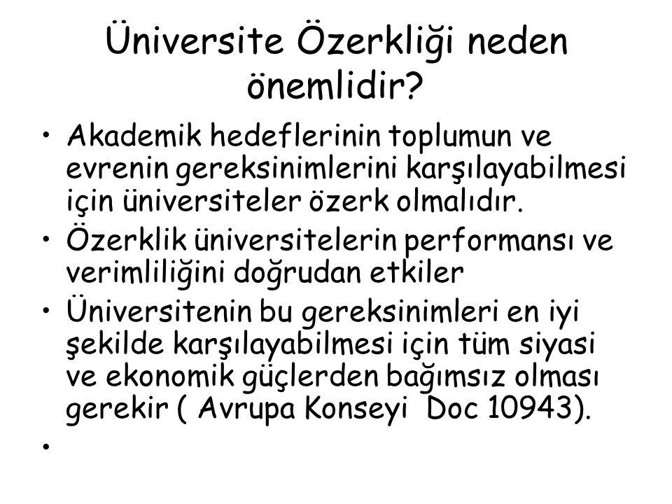 Üniversite Özerkliği neden önemlidir? Akademik hedeflerinin toplumun ve evrenin gereksinimlerini karşılayabilmesi için üniversiteler özerk olmalıdır.