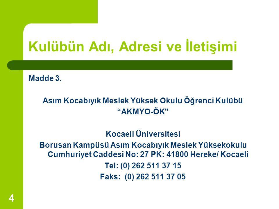 4 Kulübün Adı, Adresi ve İletişimi Madde 3.