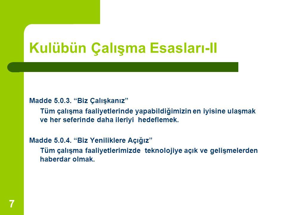 7 Kulübün Çalışma Esasları-II Madde 5.0.3.