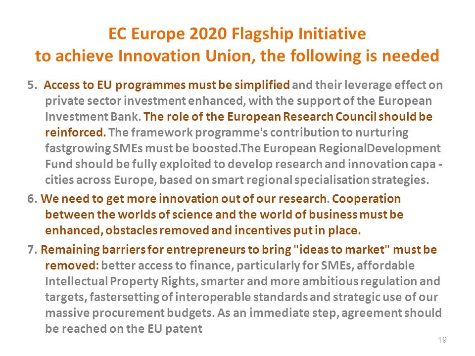 EC Europe 2020 Flagship Initiative to achieve Innovation Union, the following is needed 5.