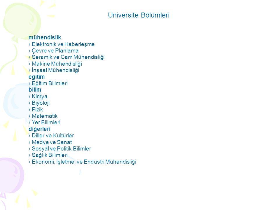 mühendislik › Elektronik ve Haberleşme › Çevre ve Planlama › Seramik ve Cam Mühendisliği › Makine Mühendisliği › İnşaat Mühendisliği eğitim › Eğitim B