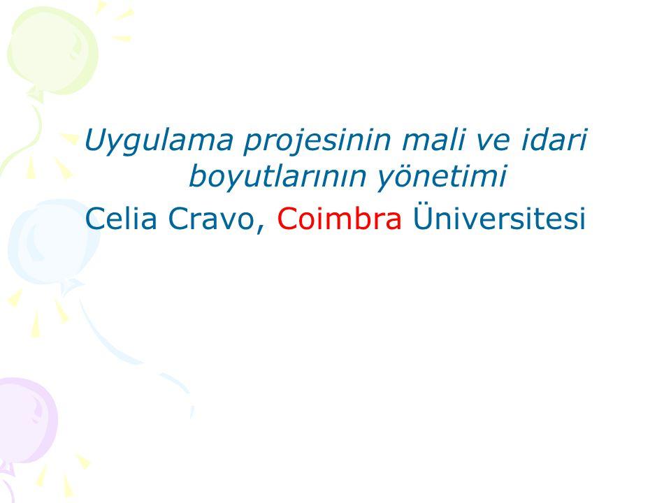 Uygulama projesinin mali ve idari boyutlarının yönetimi Celia Cravo, Coimbra Üniversitesi