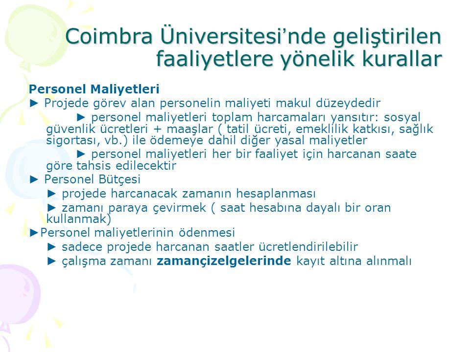Coimbra Üniversitesi ' nde geliştirilen faaliyetlere yönelik kurallar Personel Maliyetleri ► Projede görev alan personelin maliyeti makul düzeydedir ►