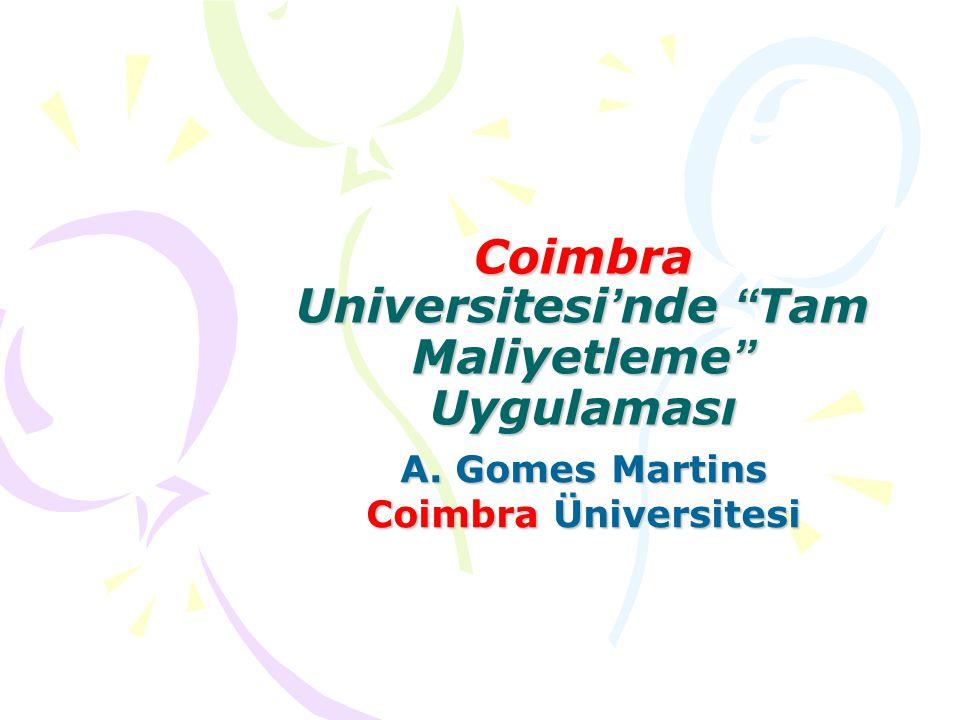 "Coimbra Universitesi ' nde "" Tam Maliyetleme "" Uygulaması A. Gomes Martins Coimbra Üniversitesi"