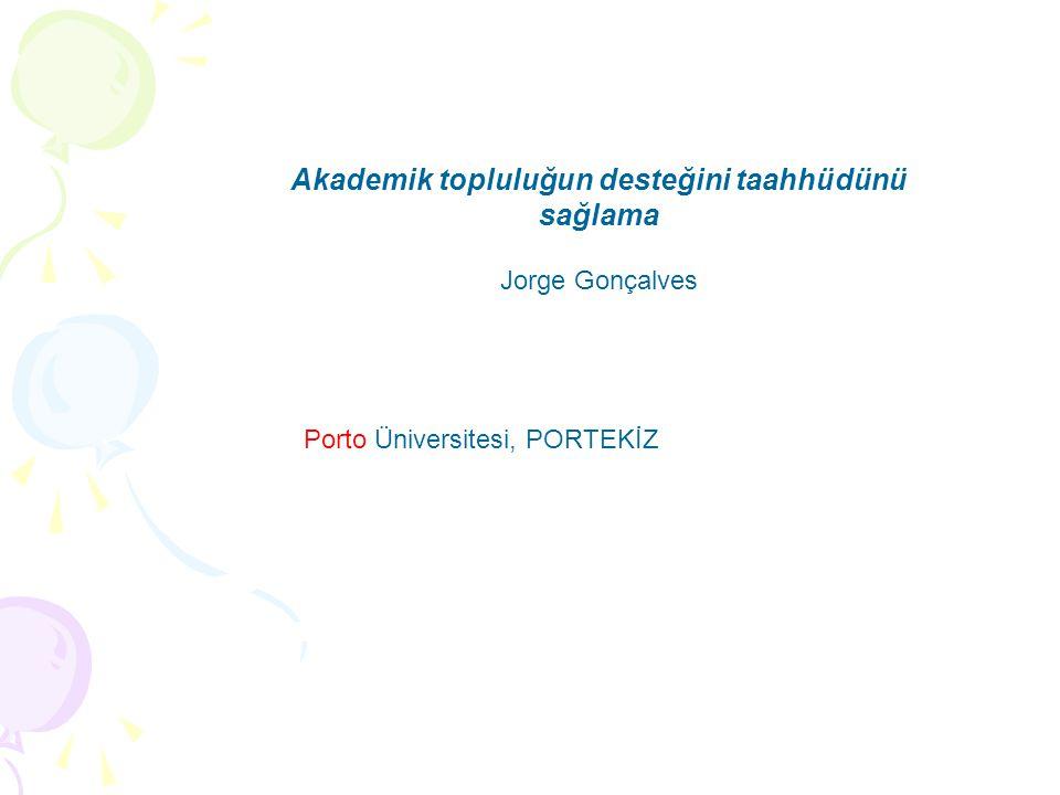 Akademik topluluğun desteğini taahhüdünü sağlama Jorge Gonçalves Porto Üniversitesi, PORTEKİZ