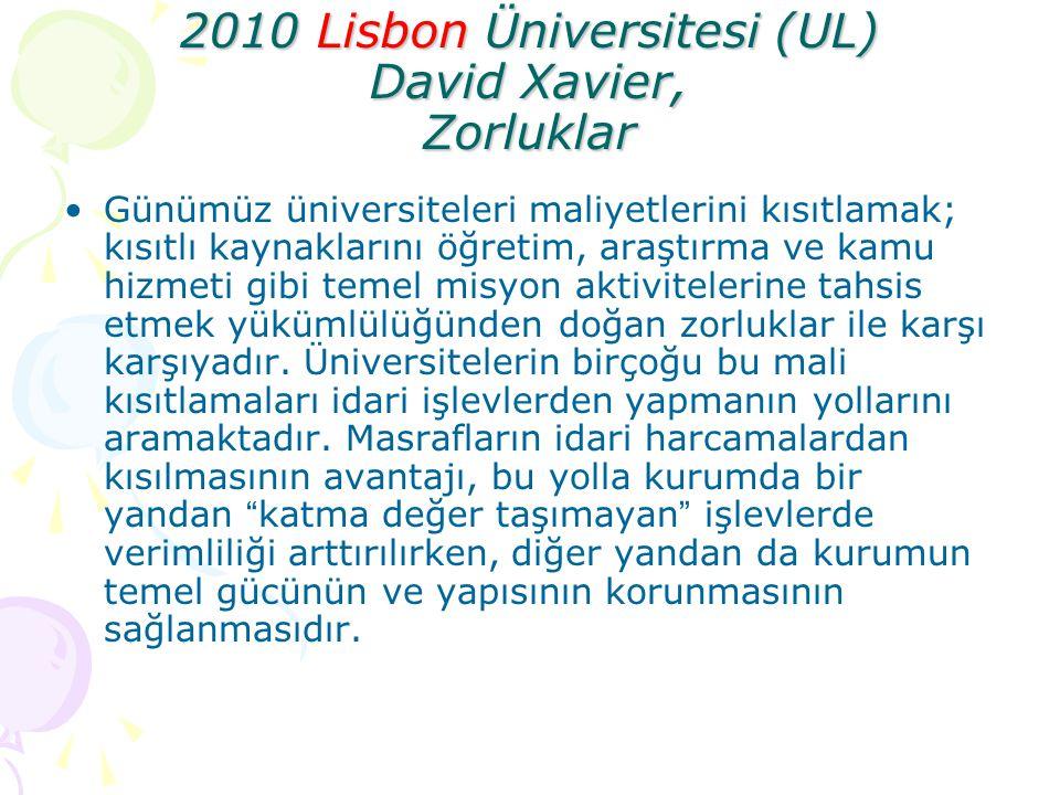 2010 Lisbon Üniversitesi (UL) David Xavier, Zorluklar Günümüz üniversiteleri maliyetlerini kısıtlamak; kısıtlı kaynaklarını öğretim, araştırma ve kamu
