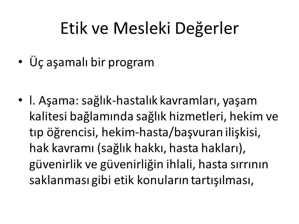 Etik ve Mesleki Değerler Üç aşamalı bir program l.