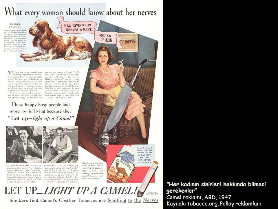 """"""" Her kadının sinirleri hakkında bilmesi gerekenler"""" Camel reklamı, ABD, 1947 Kaynak: tobacco.org, Pollay reklamları"""