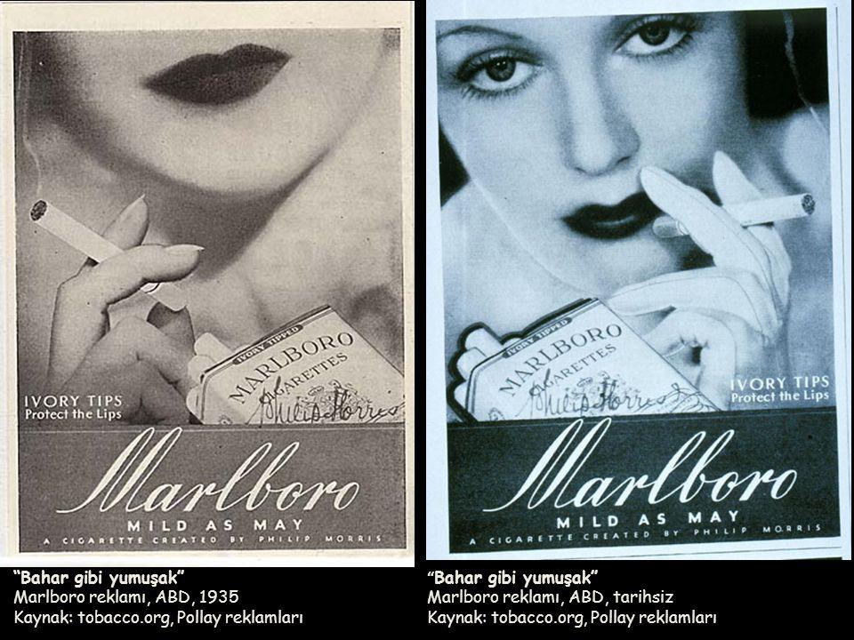 """"""" Bahar gibi yumuşak"""" Marlboro reklamı, ABD, tarihsiz Kaynak: tobacco.org, Pollay reklamları """"Bahar gibi yumuşak"""" Marlboro reklamı, ABD, 1935 Kaynak:"""