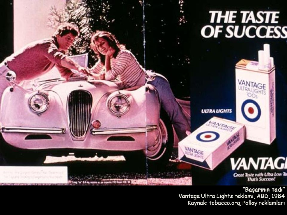 """Başarının tadı"" Vantage Ultra Lights reklamı, ABD, 1984 Kaynak: tobacco.org, Pollay reklamları"