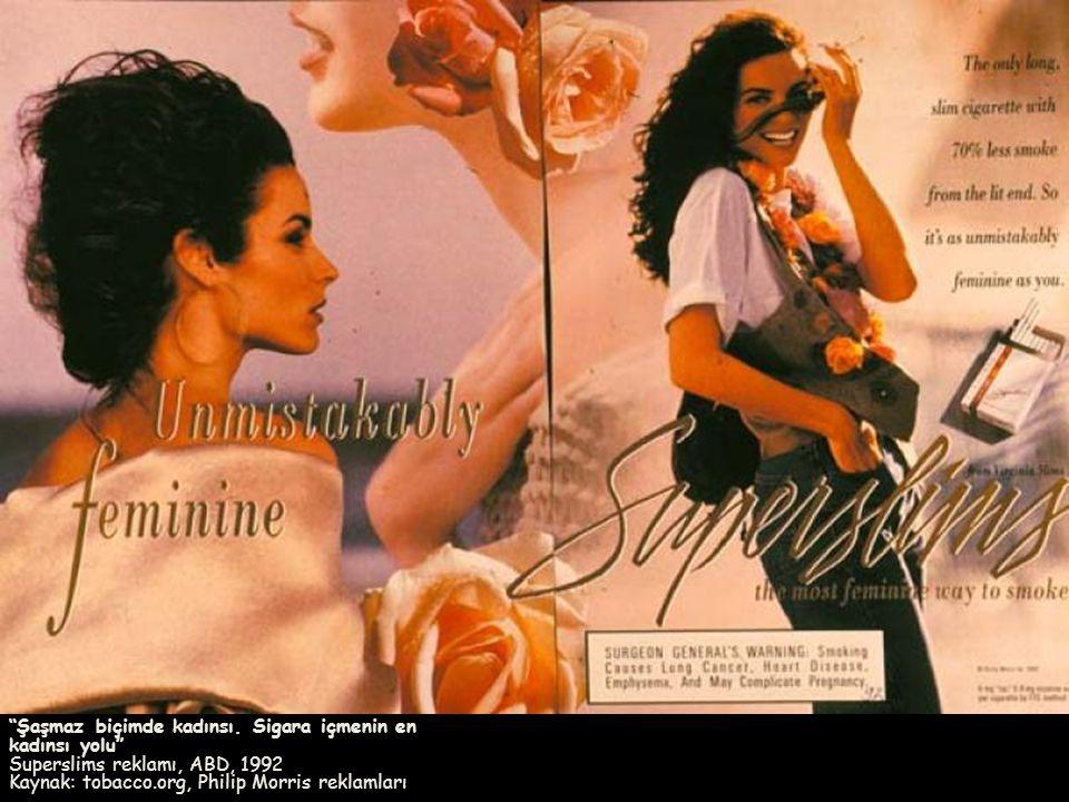 """""""Şaşmaz biçimde kadınsı. Sigara içmenin en kadınsı yolu"""" Superslims reklamı, ABD, 1992 Kaynak: tobacco.org, Philip Morris reklamları"""