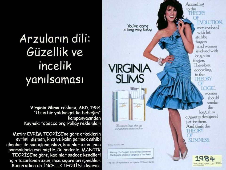 """Virginia Slims reklamı, ABD, 1984 """"Uzun bir yoldan geldin bebeğim"""" kampanyasından Kaynak: tobacco.org, Pollay reklamları Metin: EVRİM TEORİSİ'ne göre"""