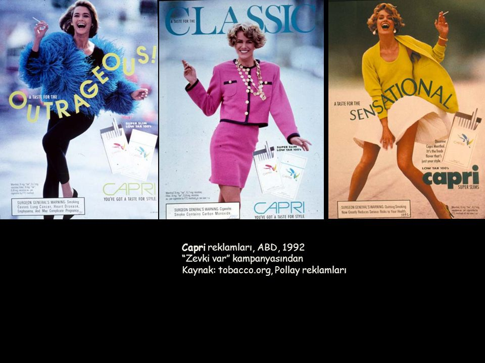 """Capri reklamları, ABD, 1992 """"Zevki var"""" kampanyasından Kaynak: tobacco.org, Pollay reklamları"""