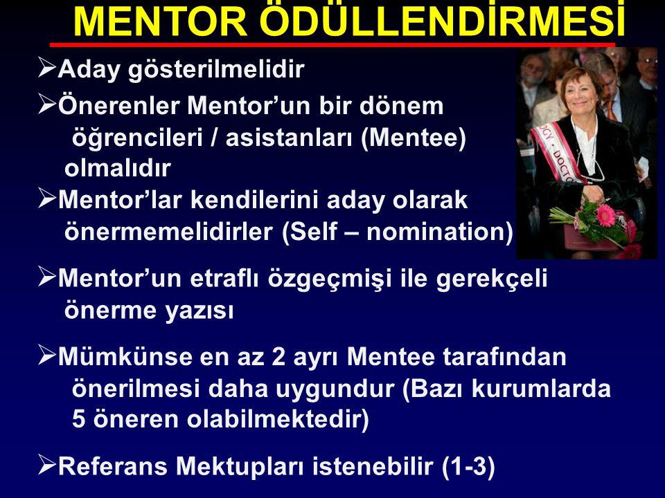 MENTOR ÖDÜLLENDİRMESİ  Aday gösterilmelidir  Önerenler Mentor'un bir dönem öğrencileri / asistanları (Mentee) olmalıdır  Mentor'lar kendilerini ada