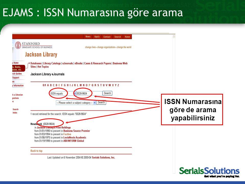 EJAMS : ISSN Numarasına göre arama ISSN Numarasına göre de arama yapabilirsiniz