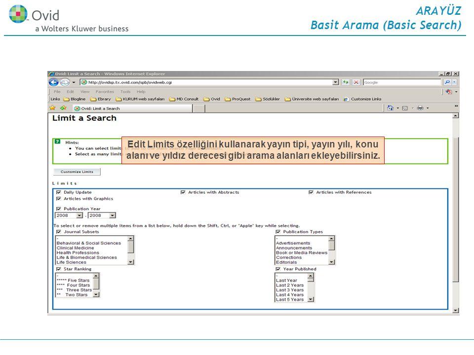 ARAYÜZ Basit Arama (Basic Search) Edit Limits özelliğini kullanarak yayın tipi, yayın yılı, konu alanı ve yıldız derecesi gibi arama alanları ekleyebilirsiniz.
