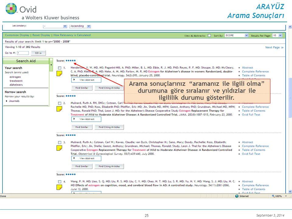 September 3, 2014 25 ARAYÜZ Arama Sonuçları Arama sonuçlarınız aramanız ile ilgili olma durumuna göre sıralanır ve yıldızlar ile ilgililik durumu gösterilir.