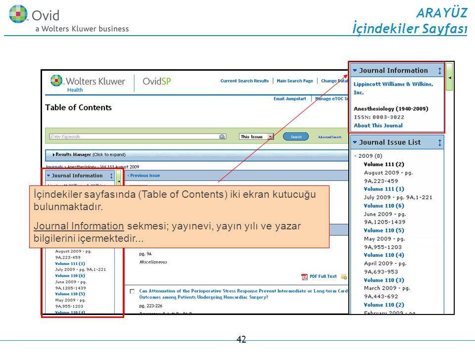 42 ARAYÜZ İçindekiler Sayfası İçindekiler sayfasında (Table of Contents) iki ekran kutucuğu bulunmaktadır.