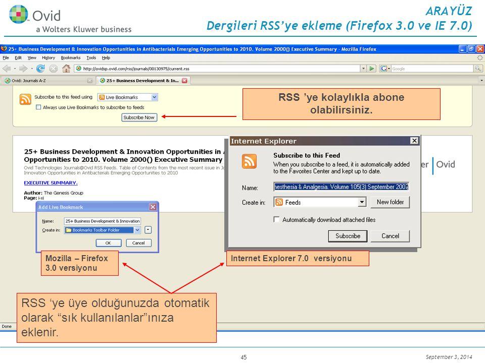 September 3, 2014 45 RSS 'ye üye olduğunuzda otomatik olarak sık kullanılanlar ınıza eklenir.