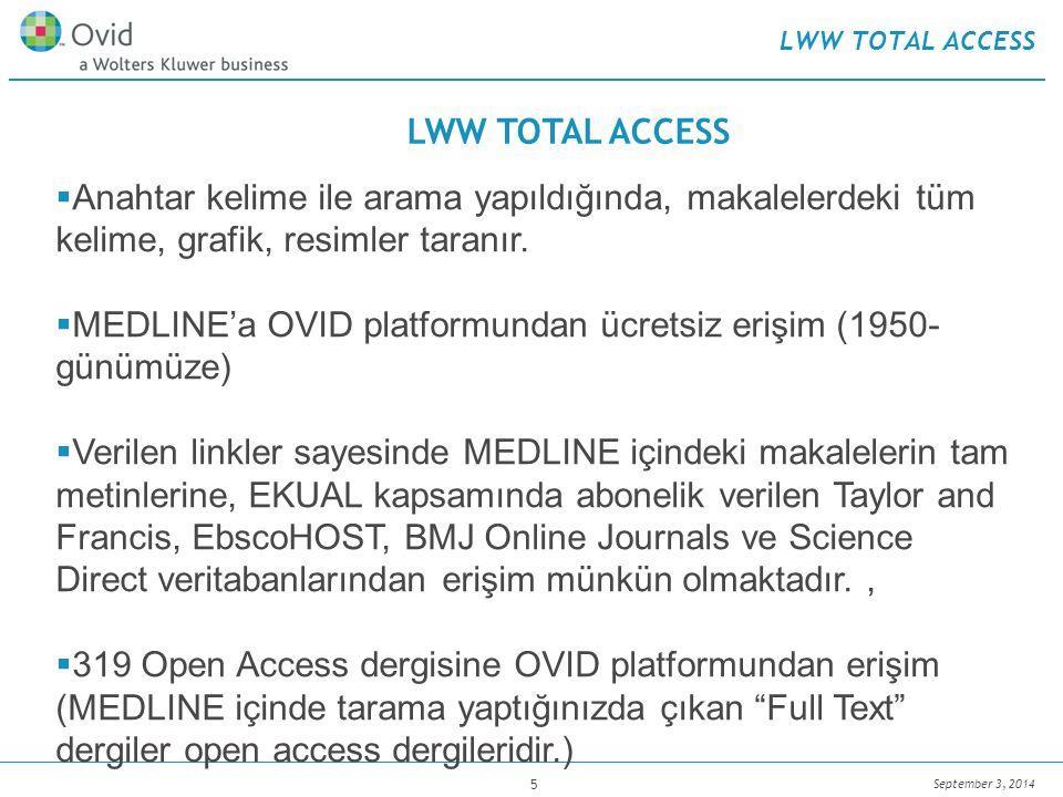 September 3, 2014 5 LWW TOTAL ACCESS  Anahtar kelime ile arama yapıldığında, makalelerdeki tüm kelime, grafik, resimler taranır.
