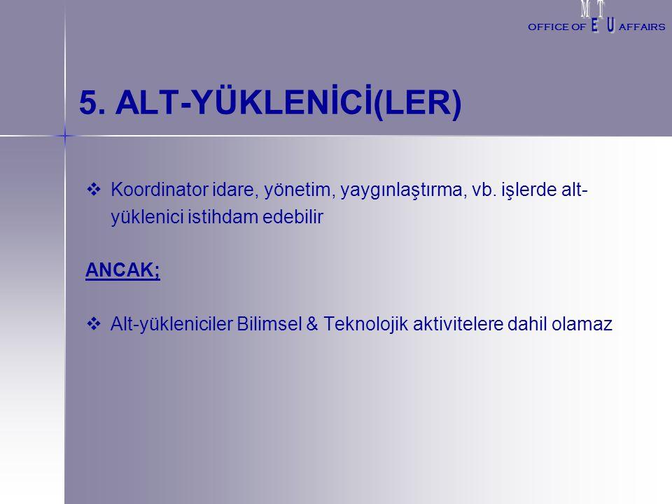 5. ALT-YÜKLENİCİ(LER)   Koordinator idare, yönetim, yaygınlaştırma, vb.