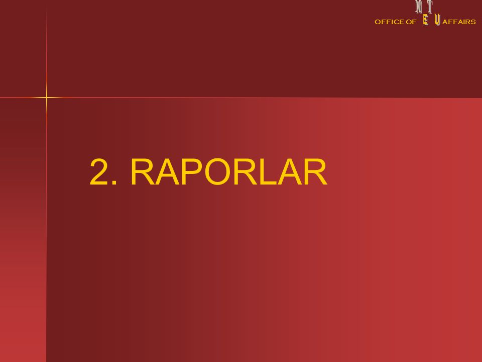 OFFICE OFAFFAIRS 2. RAPORLAR