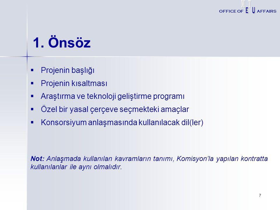 7 1. Önsöz   Projenin başlığı   Projenin kısaltması   Araştırma ve teknoloji geliştirme programı   Özel bir yasal çerçeve seçmekteki amaçlar 