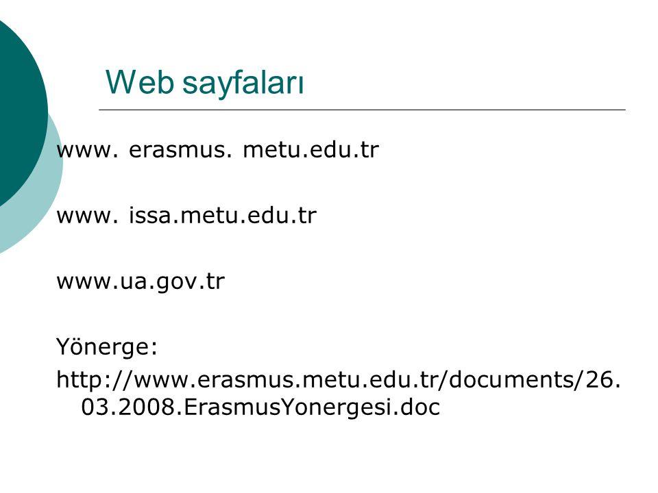 Web sayfaları www.erasmus. metu.edu.tr www.