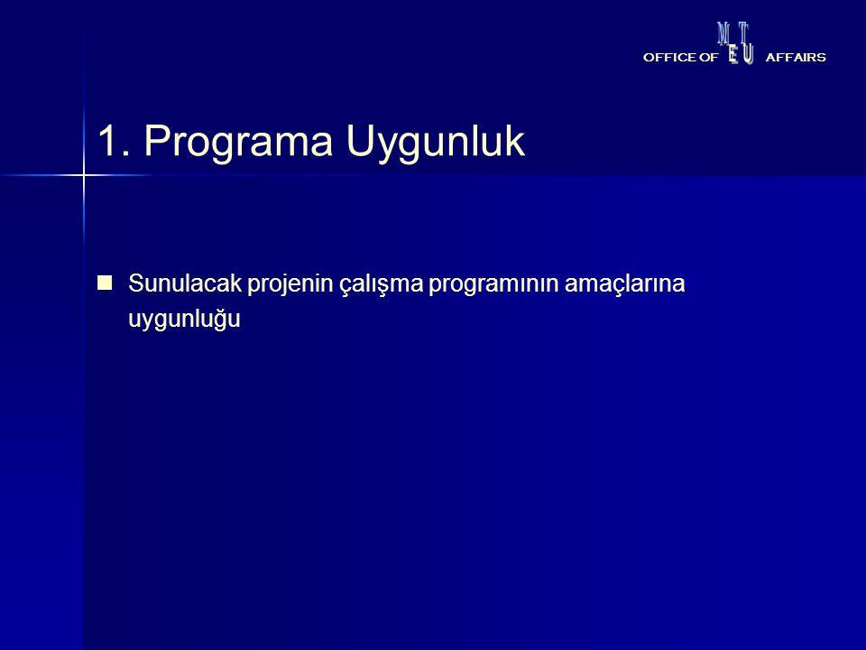 1. Programa Uygunluk Sunulacak projenin çalışma programının amaçlarına uygunluğu OFFICE OFAFFAIRS