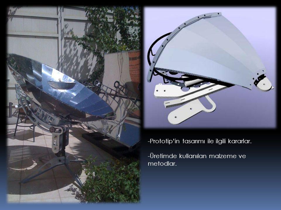 -Prototip'in tasarımı ile ilgili kararlar. -Üretimde kullanılan malzeme ve metodlar.