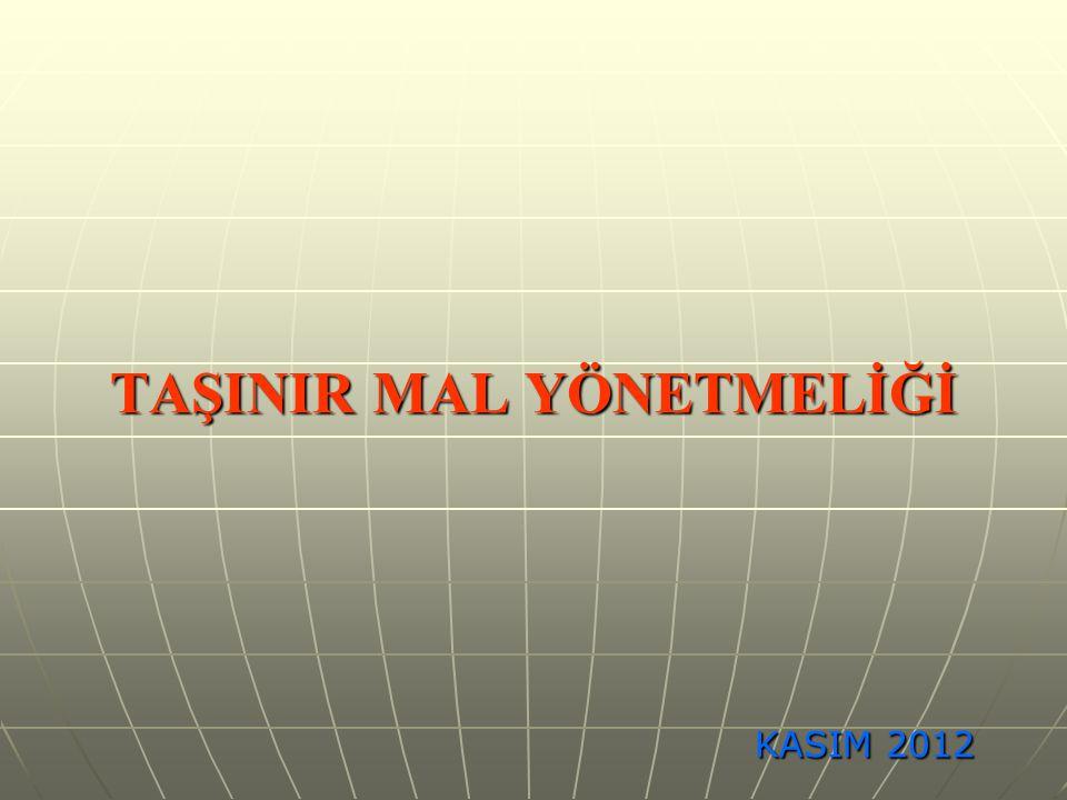 TAŞINIR MAL YÖNETMELİĞİ KASIM 2012 KASIM 2012