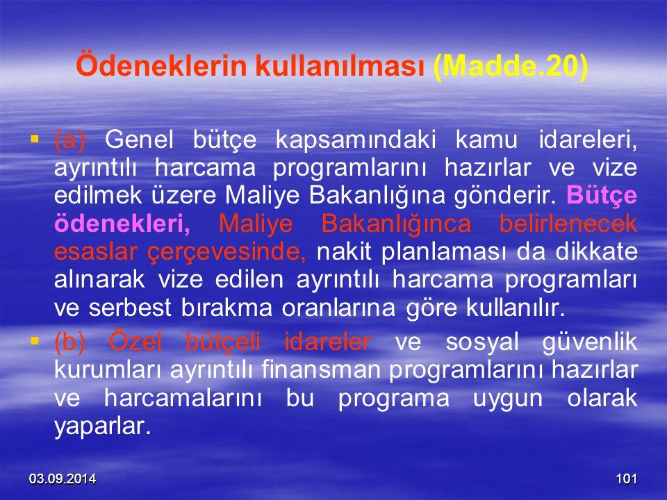03.09.201410103.09.2014101 Ödeneklerin kullanılması (Madde.20)   (a) Genel bütçe kapsamındaki kamu idareleri, ayrıntılı harcama programlarını hazırl
