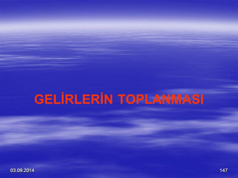 03.09.201414703.09.2014147 GELİRLERİN TOPLANMASI
