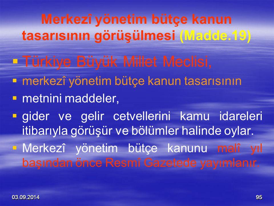 03.09.20149503.09.201495 Merkezî yönetim bütçe kanun tasarısının görüşülmesi (Madde.19)   Türkiye Büyük Millet Meclisi,   merkezî yönetim bütçe ka
