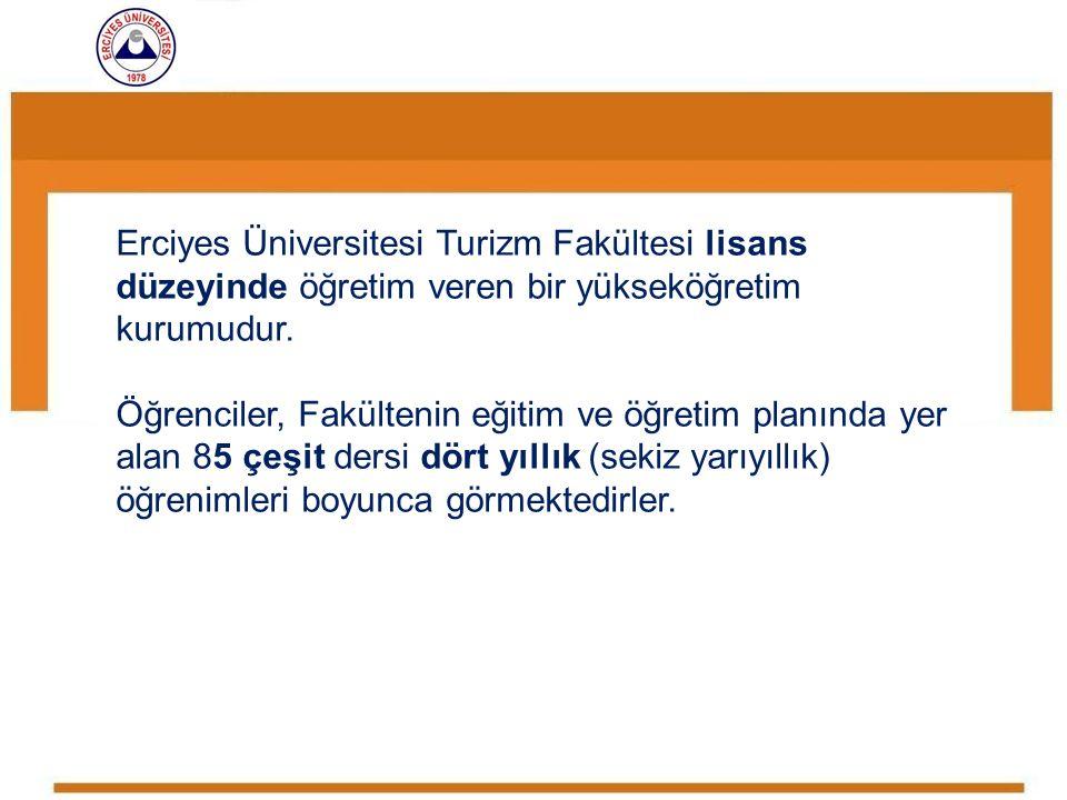 Erciyes Üniversitesi Turizm Fakültesi lisans düzeyinde öğretim veren bir yükseköğretim kurumudur. Öğrenciler, Fakültenin eğitim ve öğretim planında ye