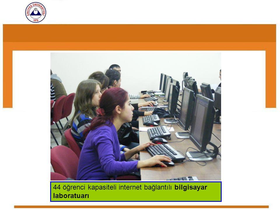 44 öğrenci kapasiteli internet bağlantılı bilgisayar laboratuarı