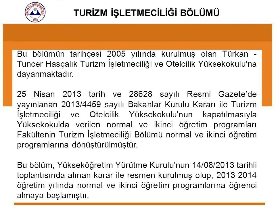 Bu bölümün tarihçesi 2005 yılında kurulmuş olan Türkan - Tuncer Hasçalık Turizm İşletmeciliği ve Otelcilik Yüksekokulu'na dayanmaktadır. 25 Nisan 2013