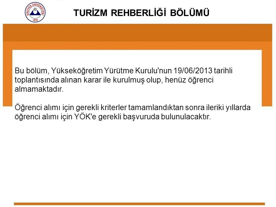 Bu bölüm, Yükseköğretim Yürütme Kurulu'nun 19/06/2013 tarihli toplantısında alınan karar ile kurulmuş olup, henüz öğrenci almamaktadır. Öğrenci alımı