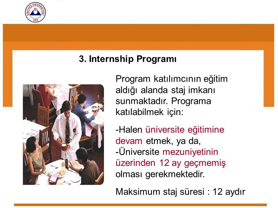 Program katılımcının eğitim aldığı alanda staj imkanı sunmaktadır. Programa katılabilmek için: -Halen üniversite eğitimine devam etmek, ya da, -Üniver