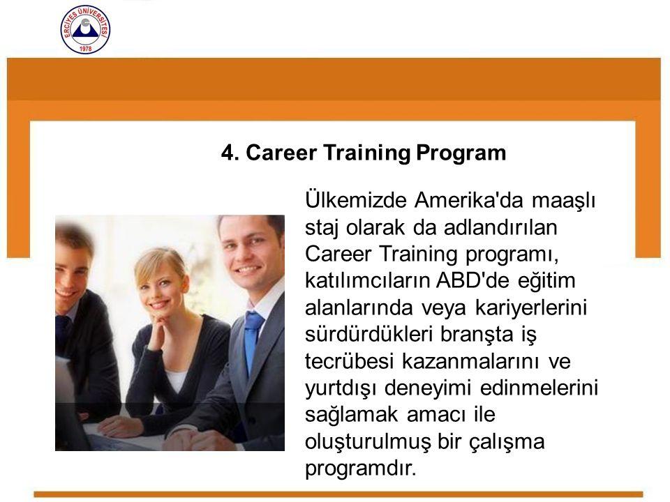 Ülkemizde Amerika'da maaşlı staj olarak da adlandırılan Career Training programı, katılımcıların ABD'de eğitim alanlarında veya kariyerlerini sürdürdü