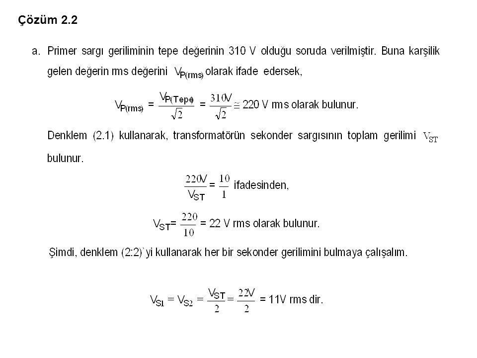 2.2.2.2 Tam Dalga Doğrultma Devreleri Tam dalga doğrultma devreleri kendi aralarında iki kısma ayrılmaktadır.