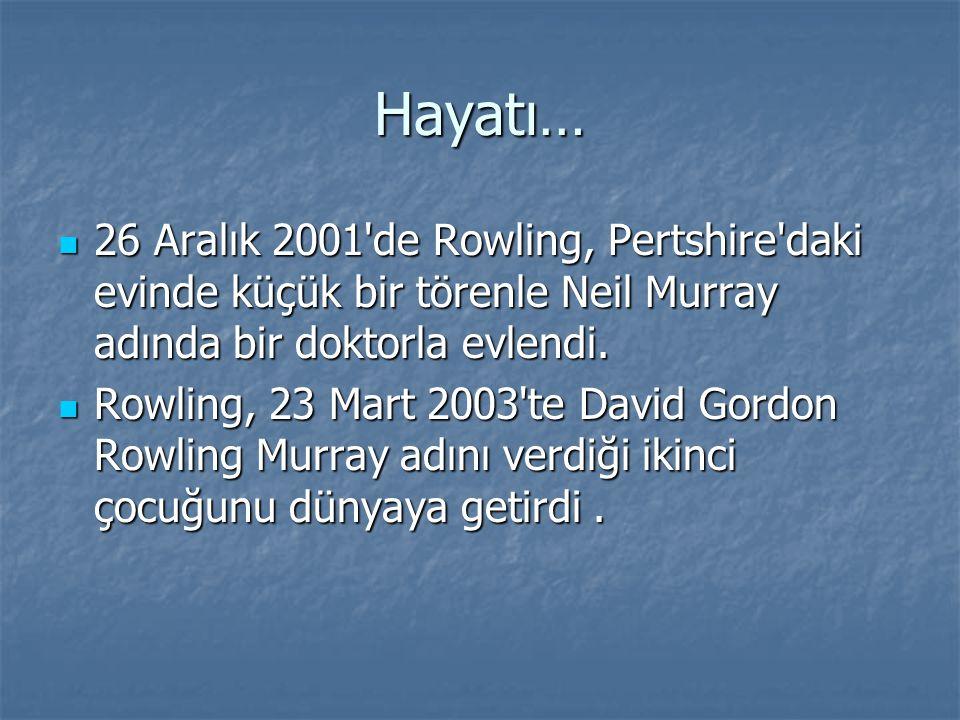 Hayatı… 26 Aralık 2001'de Rowling, Pertshire'daki evinde küçük bir törenle Neil Murray adında bir doktorla evlendi. 26 Aralık 2001'de Rowling, Pertshi